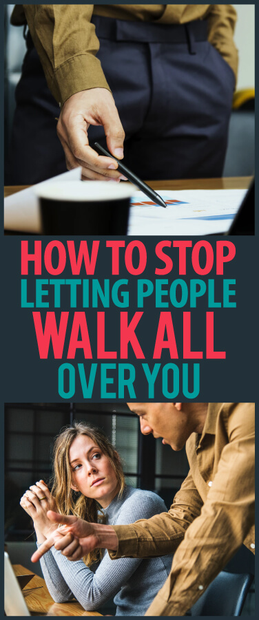 Stop Letting People Walk All Over You