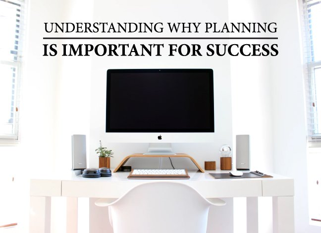 Planning is important for success