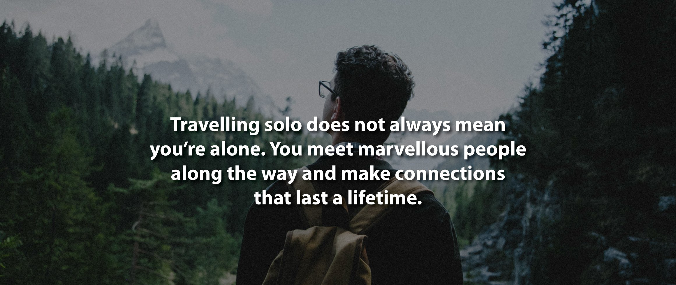 Reasons Why You Should Travel Solo At Least Once