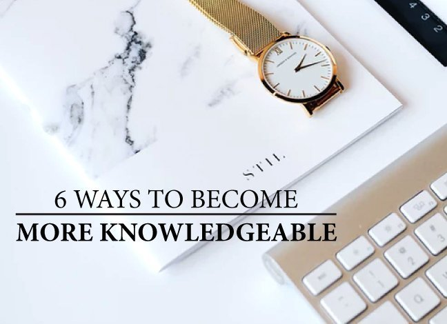 6-Ways-To-Become-More-Knowledgeable