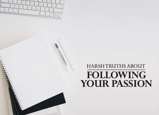 harsh-truths-following-passion