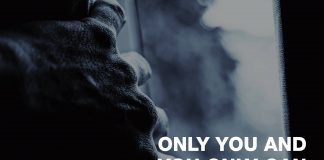 Only you and you alone can