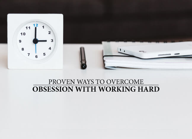 overcome-obsession-working-hard