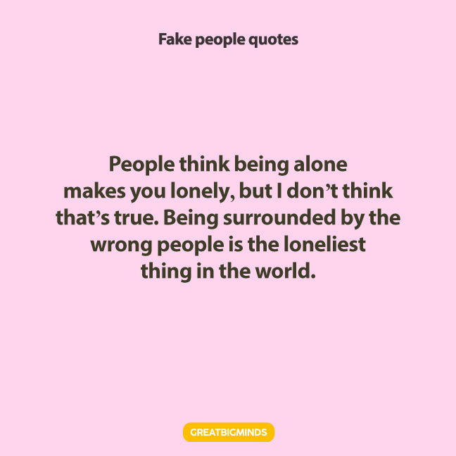 alone fake people quotes