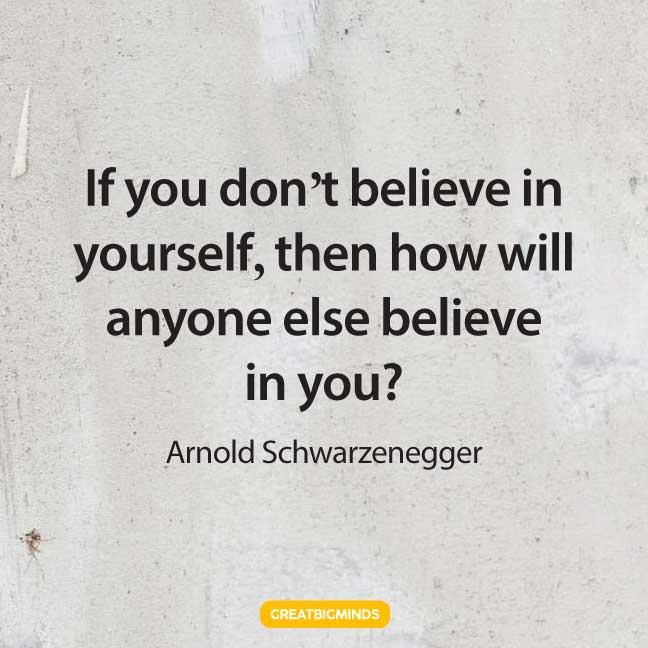 believe-arnold-schwarzenegger-quotes