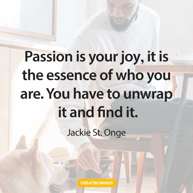 joy passion quotes