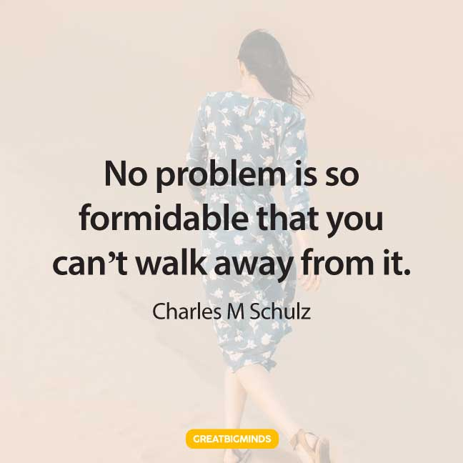 problem walking away quotes