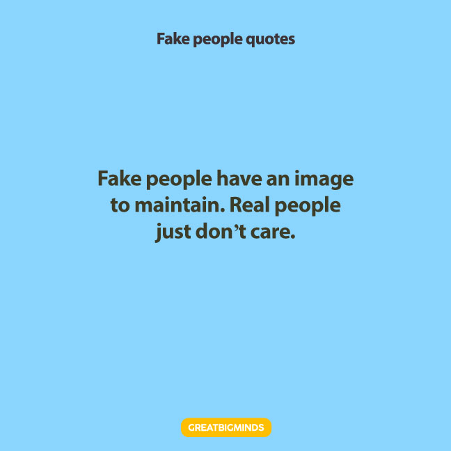 real fake people quotes