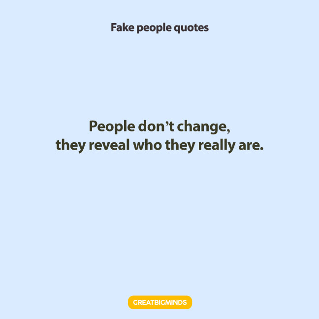 reveal fake people quotes