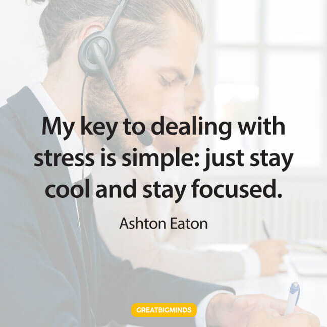 stress stay focused quotes