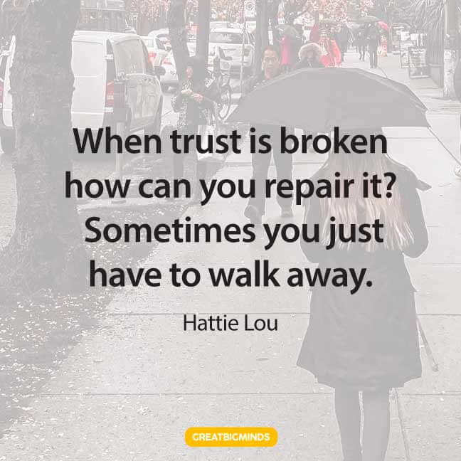 trust walking away quotes