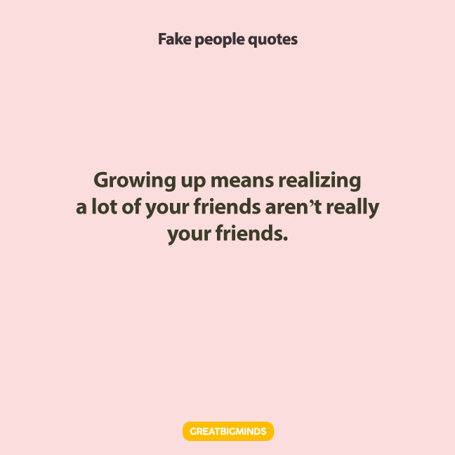truth fake people quotes