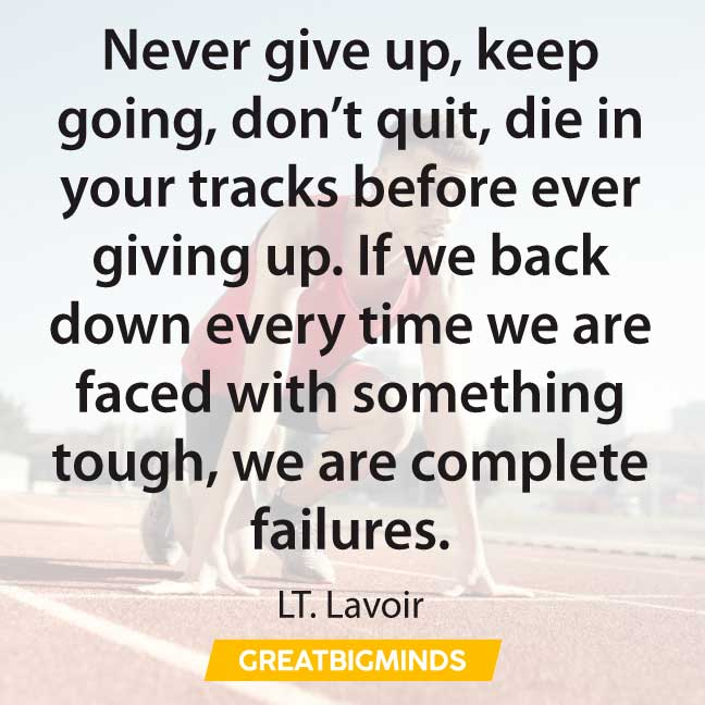 never give up keep going quotes