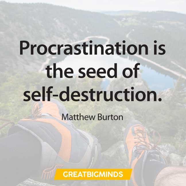 self destruction quotes about procrastination