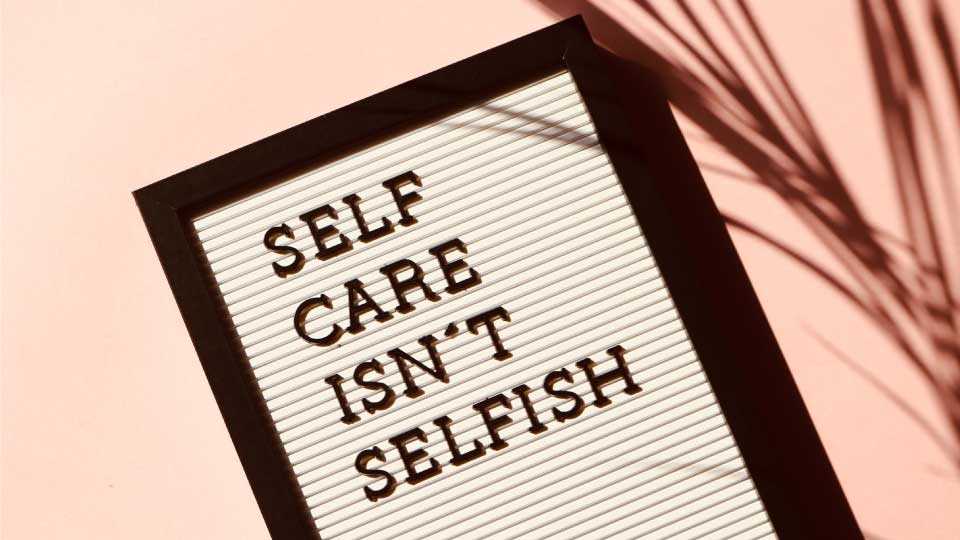 Why is self care important self care activities